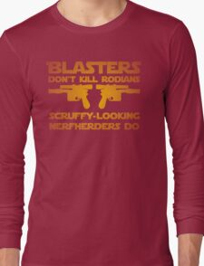 Blasters don't kill Long Sleeve T-Shirt