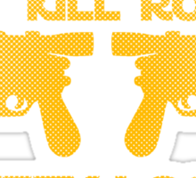 Blasters don't kill Sticker