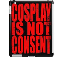 Cosplay IS NOT Consent!! (RED) iPad Case/Skin