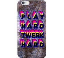 Play Hard Twerk Hard iPhone Case/Skin