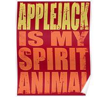 AppleJack is my Spirit Animal Poster