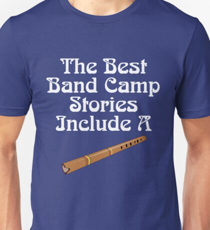 Best Band Camp Stories Include Flute Musician Gift Unisex T-Shirt