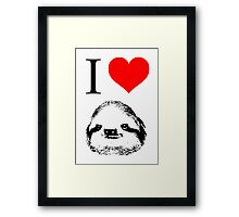 I Love Sloths (Posters, Iphone/ipod/ipad cases, Tshirts, Hoodies, Stickers) Framed Print