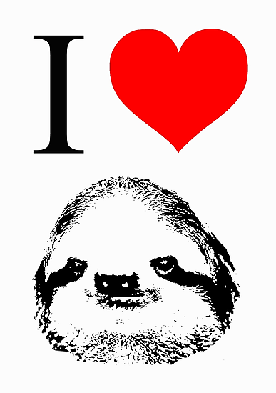 I Love Sloths (Posters, Iphone/ipod/ipad cases, Tshirts, Hoodies, Stickers) by Rob Price