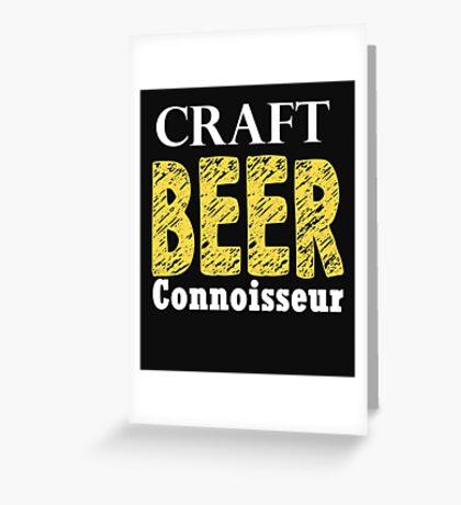 Craft Beer Connoisseur tshirt for beer lover beer drinker Greeting Card
