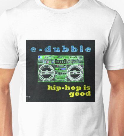 e-dubble - Hip-Hop is Good Album Art Unisex T-Shirt