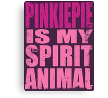 PinkiePie is my Spirit Animal Canvas Print
