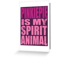 PinkiePie is my Spirit Animal Greeting Card