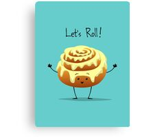 Let's Roll! Canvas Print