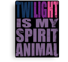 Twilight Sparkle is my Spirit Animal Canvas Print