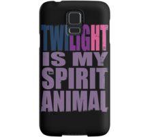 Twilight Sparkle is my Spirit Animal Samsung Galaxy Case/Skin