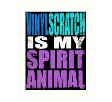 Vinyl Scratch is my Spirit Animal Art Print