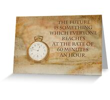 Pocket Watch Time Quote  Greeting Card