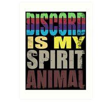 Discord is my Spirit Animal Art Print