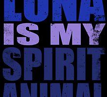 Luna is my Spirit Animal by Penelope Barbalios