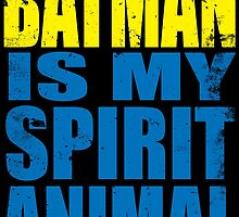 Batman is my Spirit Animal by Penelope Barbalios