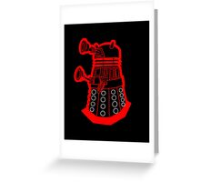 Red is dead! EXTERMINATE!!! Greeting Card