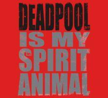 Deadpool is my Spirit Animal (BLACK) T-Shirt