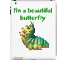 I'm a beautiful butterfly iPad Case/Skin