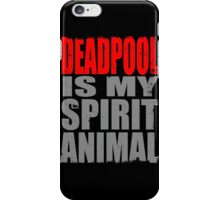 Deadpool is my Spirit Animal (RED) iPhone Case/Skin