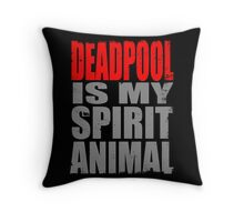 Deadpool is my Spirit Animal (RED) Throw Pillow