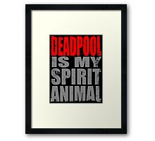 Deadpool is my Spirit Animal (RED) Framed Print