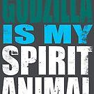 Godzilla is my Spirit Animal by Penelope Barbalios