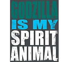 Godzilla is my Spirit Animal Photographic Print