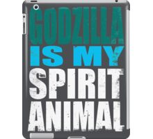 Godzilla is my Spirit Animal iPad Case/Skin