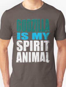 Godzilla is my Spirit Animal T-Shirt
