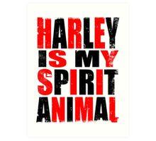 Harley Quinn is my Spirit Animal Art Print
