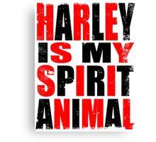 Harley Quinn is my Spirit Animal Canvas Print