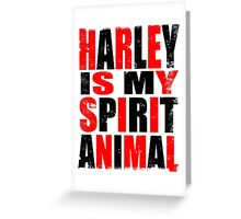 Harley Quinn is my Spirit Animal Greeting Card