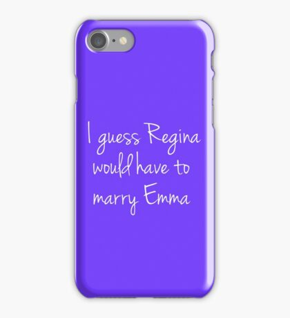 I guess Regina would have to marry Emma - Lana Parrilla <3 iPhone Case/Skin