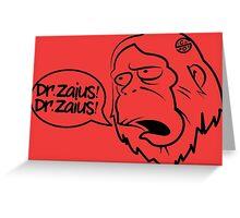 Dr.Zaius! Greeting Card