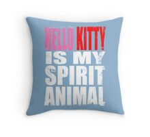 Hello Kitty is my Spirit Animal Throw Pillow