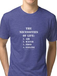 The Necessities Of Life: Sailing - White Text Tri-blend T-Shirt