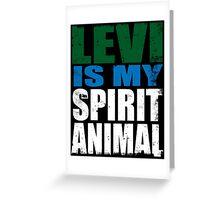 Levi is my Spirit Animal Greeting Card