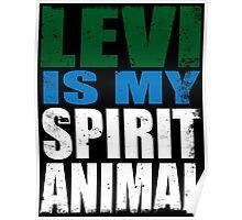 Levi is my Spirit Animal Poster