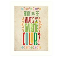 Buddy the Elf - What's Your Favorite Color? Art Print
