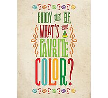 Buddy the Elf - What's Your Favorite Color? Photographic Print