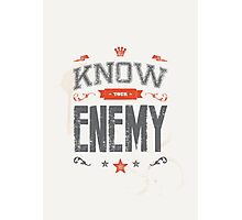 KNOW YOUR ENEMY Photographic Print