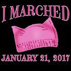 I Marched Jan 21, 2017 with Pussy Hat by LoveAndDefiance