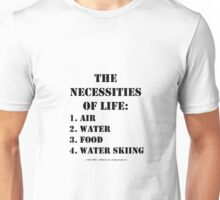 The Necessities Of Life: Water Skiing - Black Text Unisex T-Shirt