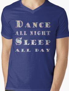 Dance all night, Sleep all day Mens V-Neck T-Shirt