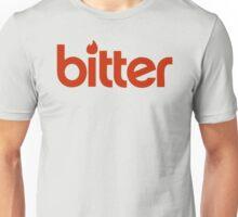 Bitter! Unisex T-Shirt