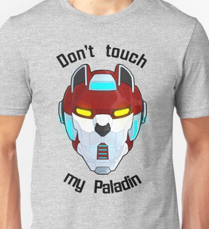 Don't touch my Paladin Unisex T-Shirt