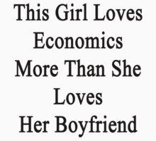 This Girl Loves Economics More Than She Loves Her Boyfriend  by supernova23