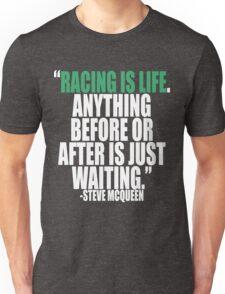 Steve McQueen - Racing is Life Unisex T-Shirt