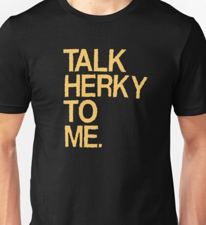 talk herky to her Unisex T-Shirt